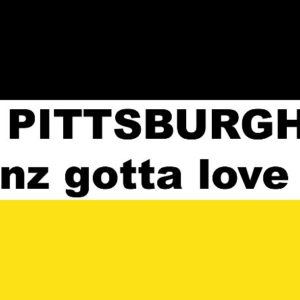 3'x5' Pittsburgh -Yinz gotta love it
